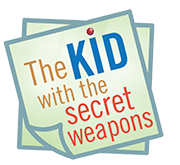 The Kid with the Secret Weapons